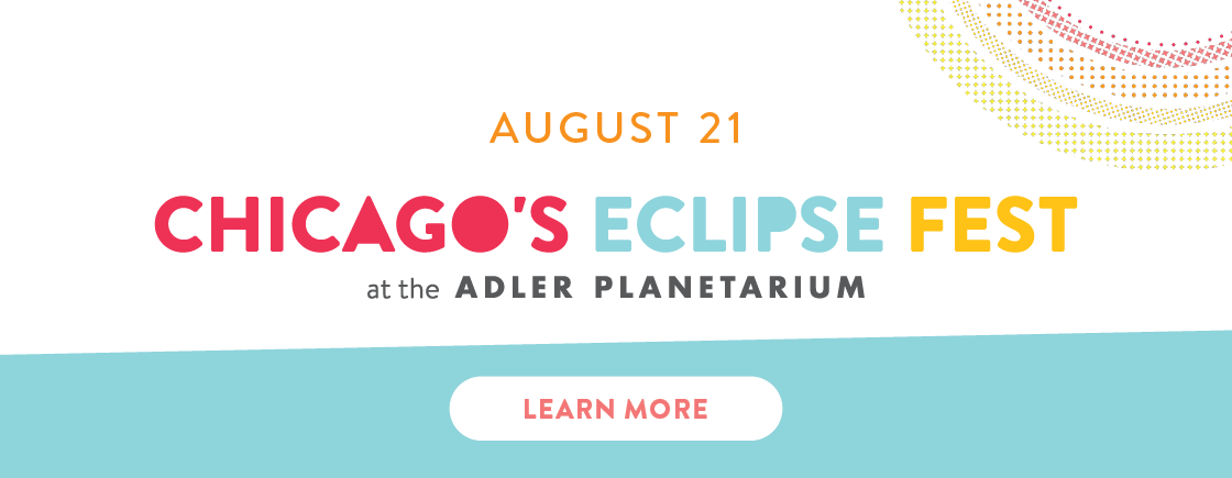 Chicago's Eclipse Fest at the Adler Planetarium | August 21, 2017