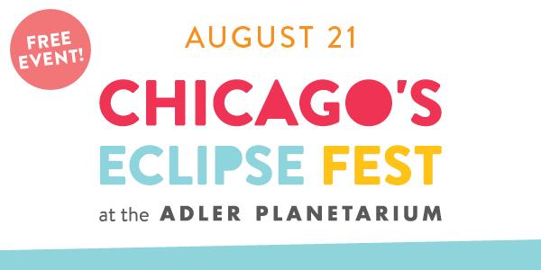 Chicago's Eclipse Fest, Free Event, August 21 a the Adler Planetarium