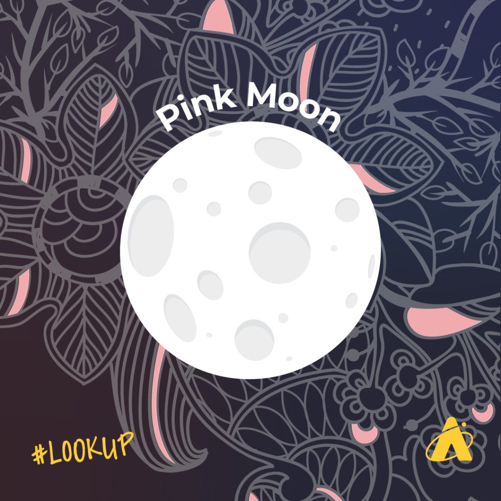 The Super Pink Moon will occur on April 26, 2021.