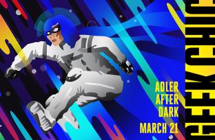 Adler After Dark: Geek Chic | Tickets on sale now!