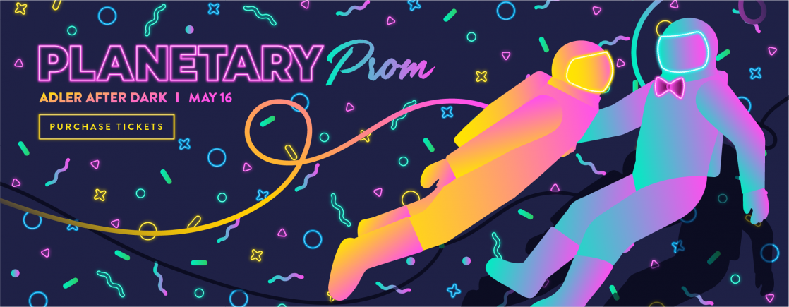 Adler After Dark: Planetary Prom | May 16, 2019 | Tickets on Sale Now!