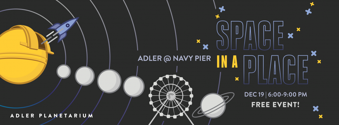 Space in a Place | Adler Planetarium @ Navy Pier | FREE! | December 19