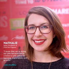 Senior Coordinator of STEM Teen Programs Nathalie Rayter is this week's Adler Staff Star!