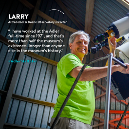 This week's Adler Staff Star is Adler Astronomer and Doane Observatory Director Larry Ciupik!