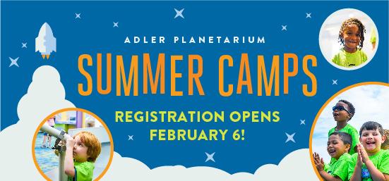 Adler Planetarium Summer Camp Registration Opens February 6 for the 2018 season!