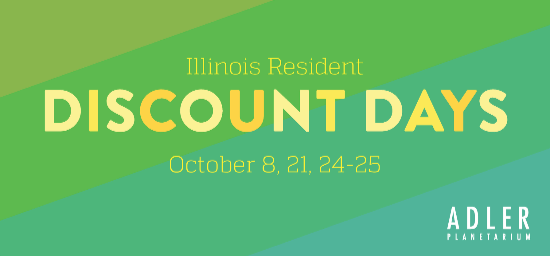 Illinois Resident Discount Days - October 8, 21, 24-25