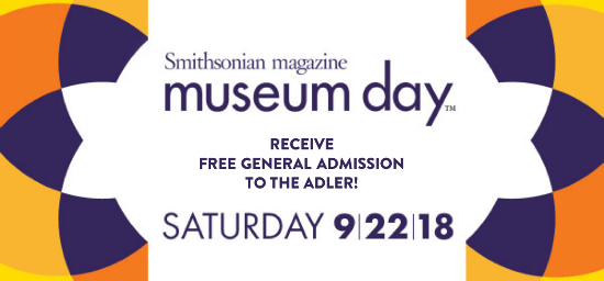 Participate in Museum Day to receive two free general admission tickets to the Adler!