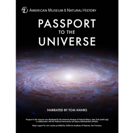 Take a summer vacation through the universe. Through cutting edge data visualizations, you will be immersed in a journey throughout the observable universe, to places never before possible. Produced by the American Museum of Natural History, and narrated by Tom Hanks, this awe inspiring film takes you on an unforgettable voyage of billions of light years.