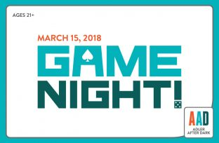 Adler After Dark: Game Night | March 15, 2018