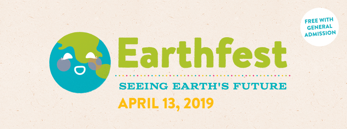 Earthfest 2019 | April 13 | Free with Admission!