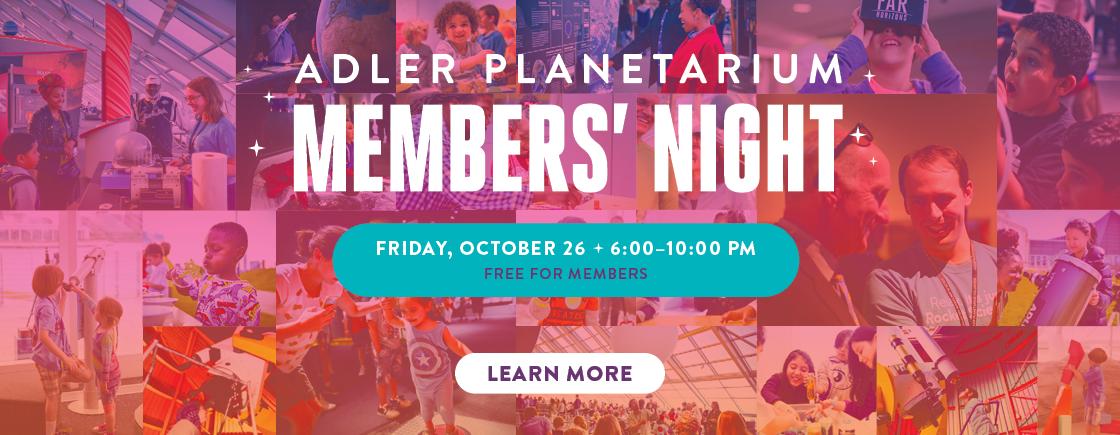 Members' Night } October 26 | FREE for members!