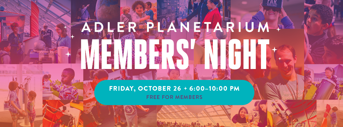 Members' Night } October 26 | FREE for members!