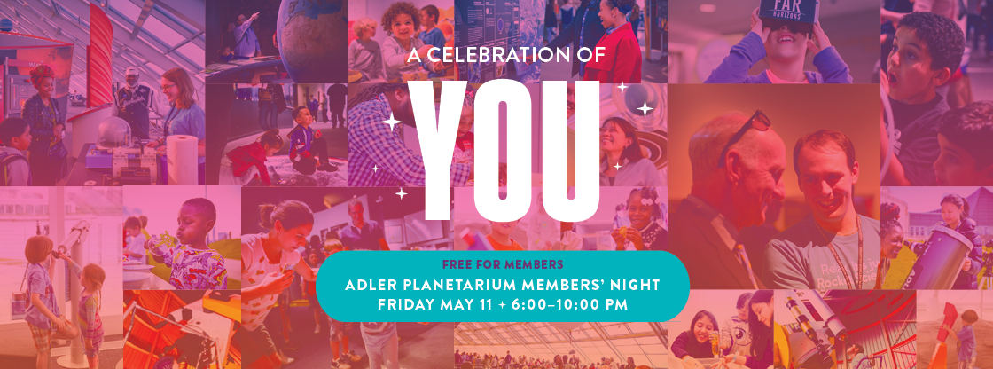 Members' Night: Planetary Party | Friday, May 11 | Member Exclusive Event. Not a member? Join today!