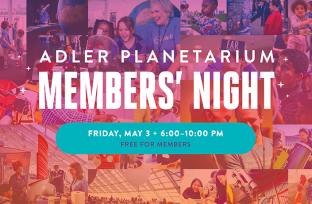 Members' Night at the Adler Planetarium | May 3, 2019 | Free for Members!