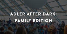 Visit the Adler Planetarium for Adler After Dark: Family Edition!