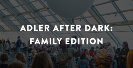 Visit the Adler Planetarium for Adler After Dark: Family Edition!