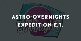 Astro-Overnights: Expedition E.T.
