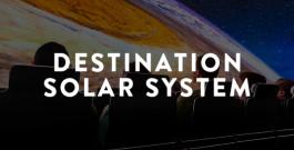 Destination Solar System Press Materials