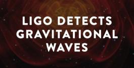 LIGO Detects Gravitational Waves