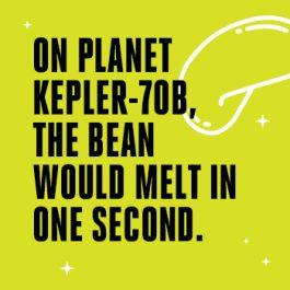 Planet Kepler -70B, The Bean Melt