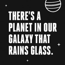 There's a planet in our Galaxy that rains glass.